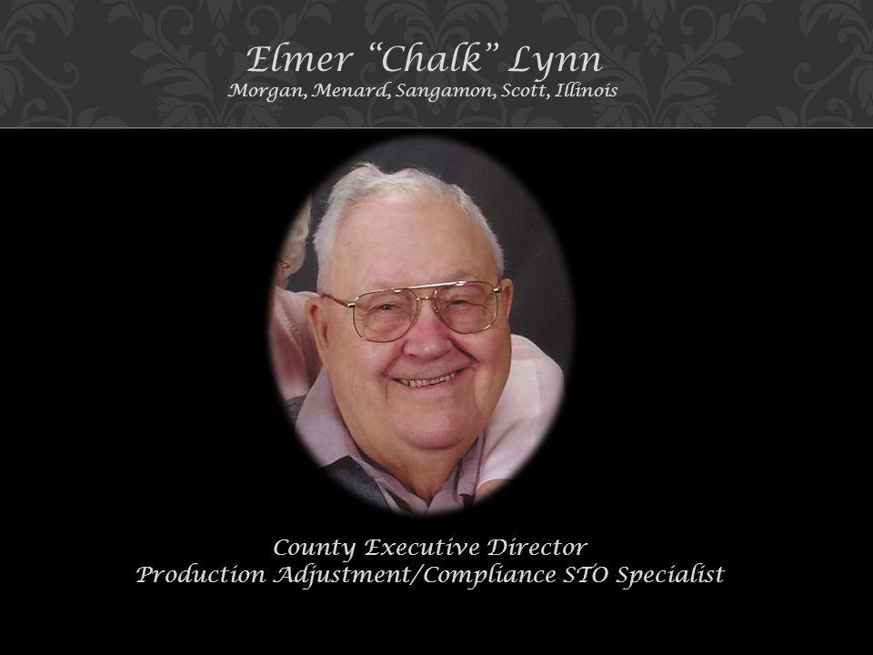 Elmer Chalk Lynn Morgan, Menard, Sangamon, Scott, Illinois County Executive Director Production Adjustment/Compliance STO Specialist