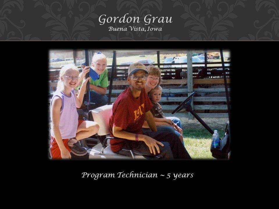 Gordon Grau Buena Vista, Iowa Program Technician ~ 5 years