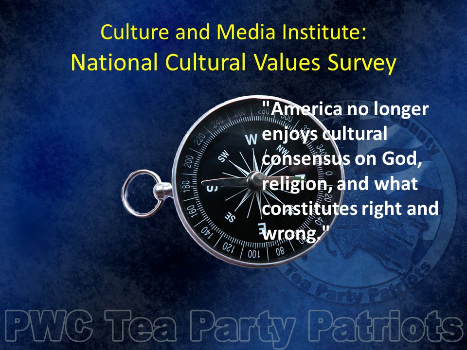 Culture and Media Institute : National Cultural Values Survey America no longer enjoys cultural consensus on God, religion, and what constitutes right and wrong.
