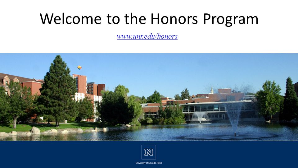 Welcome to the Honors Program www.unr.edu/honors