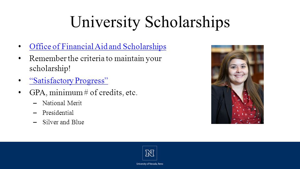 University Scholarships Office of Financial Aid and Scholarships Remember the criteria to maintain your scholarship.