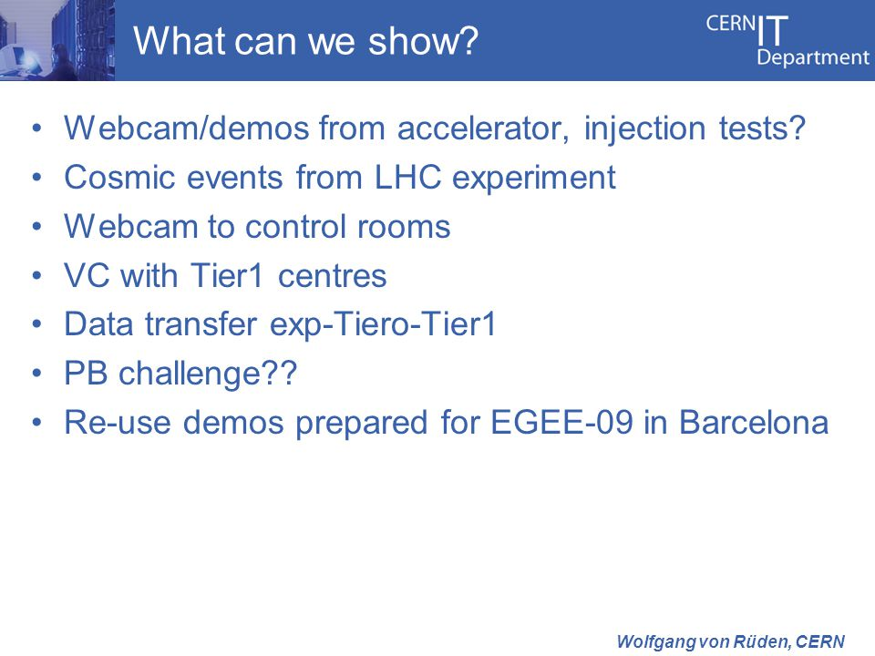 What can we show. Webcam/demos from accelerator, injection tests.
