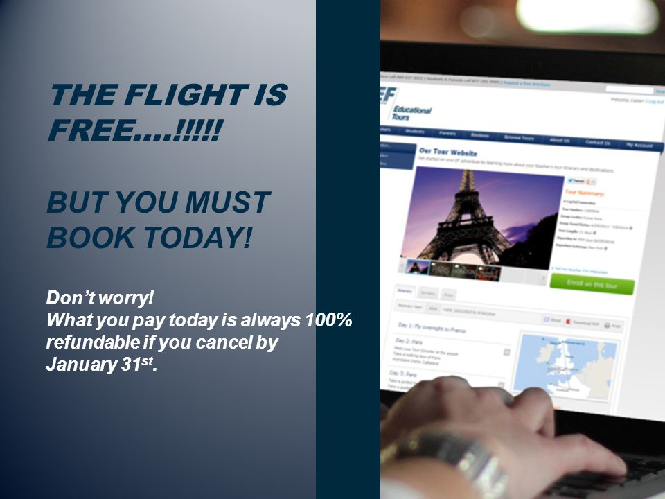 THE FLIGHT IS FREE….!!!!.BUT YOU MUST BOOK TODAY.
