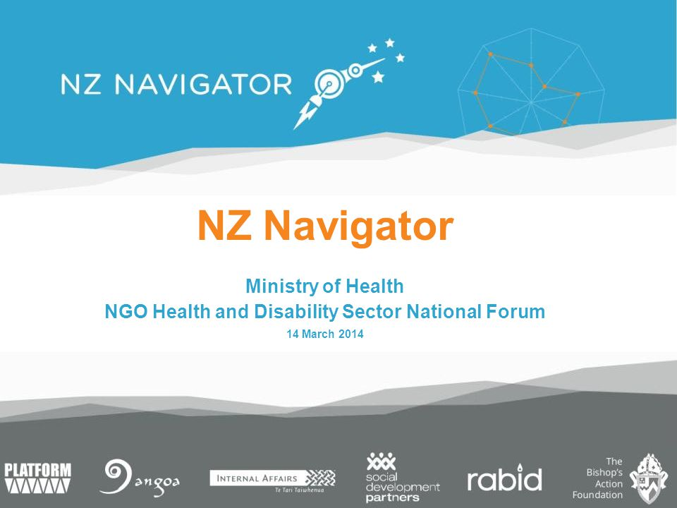 NZ Navigator Ministry of Health NGO Health and Disability Sector National Forum 14 March 2014