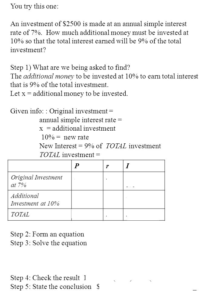 You try this one: An investment of $2500 is made at an annual simple interest rate of 7%.