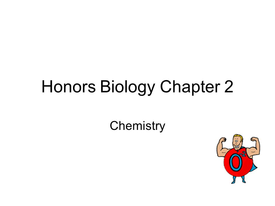 Honors Biology Chapter 2 Chemistry