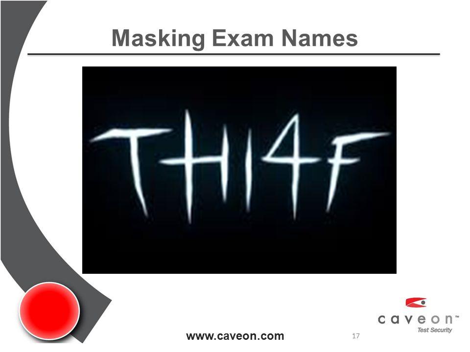 Masking Exam Names www.caveon.com 17