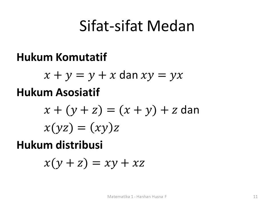 Sifat-sifat Medan Matematika 1 - Hanhan Husna F11
