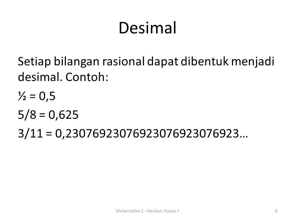 Desimal Setiap bilangan rasional dapat dibentuk menjadi desimal.