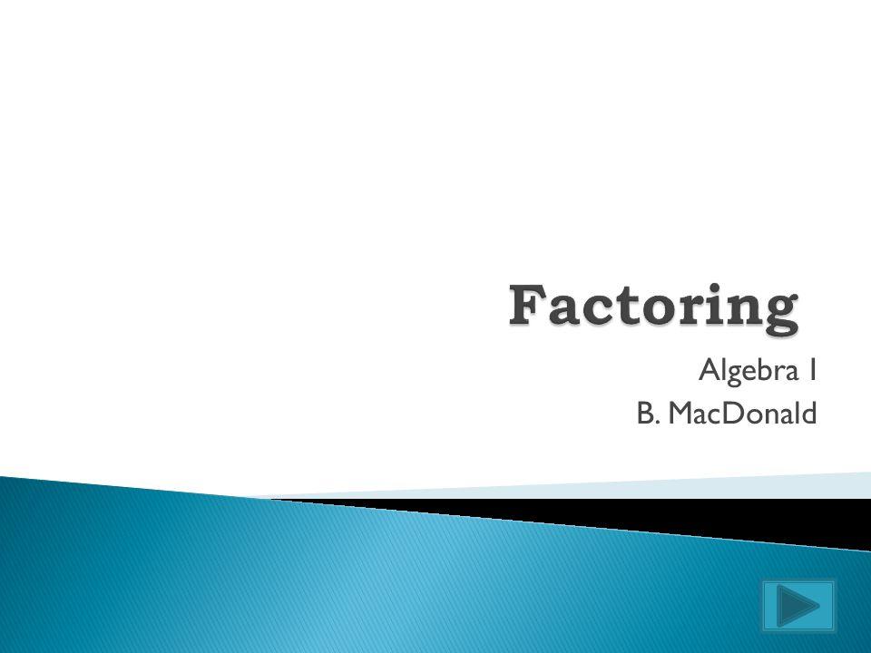 Algebra I B. MacDonald