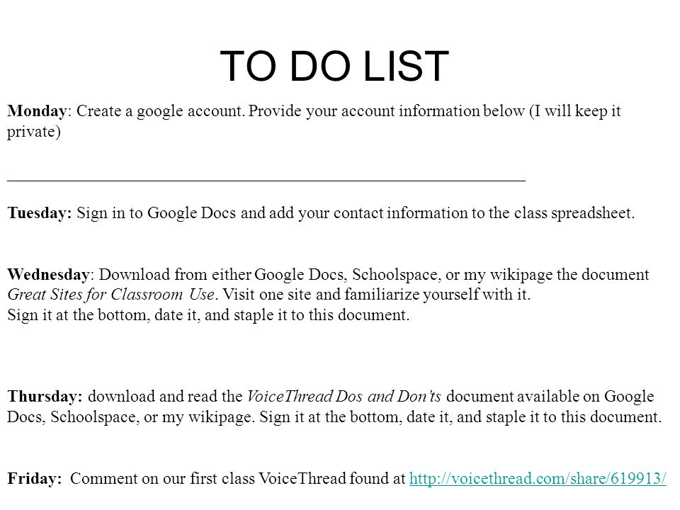 TO DO LIST Monday: Create a google account.