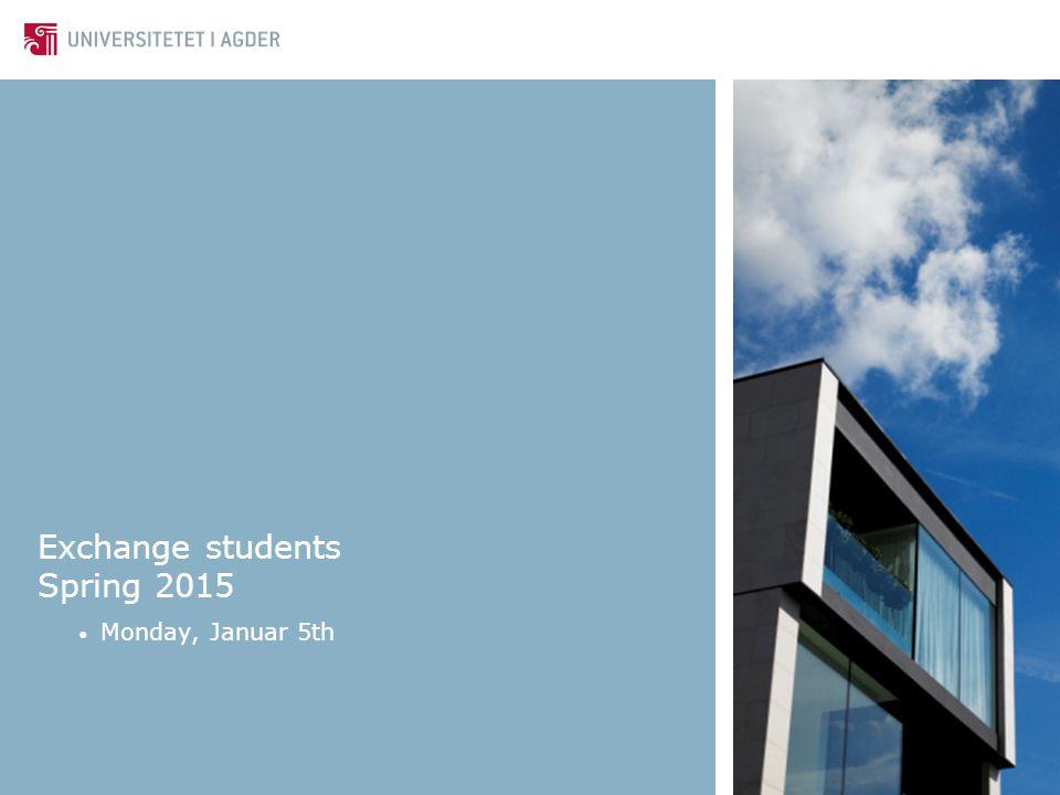 Exchange students Spring 2015 Monday, Januar 5th