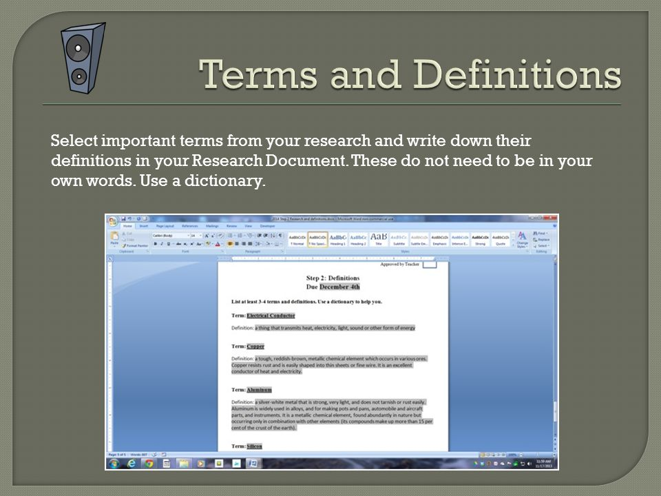 Select important terms from your research and write down their definitions in your Research Document.