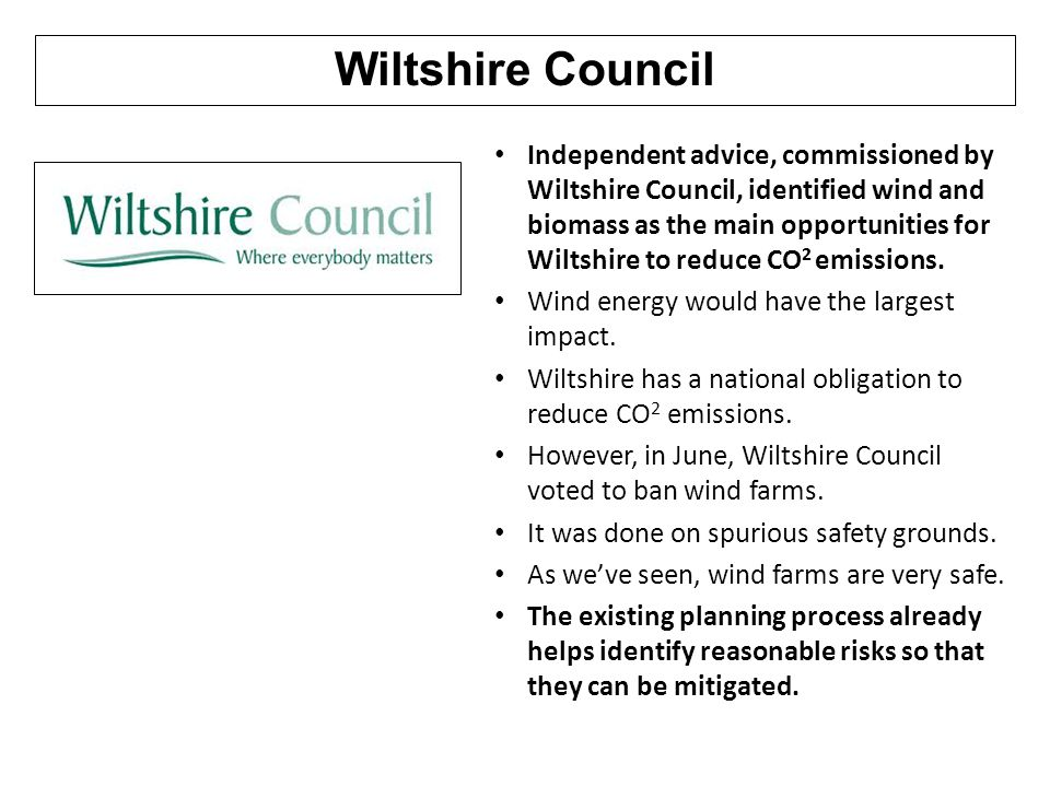 Wiltshire Council Independent advice, commissioned by Wiltshire Council, identified wind and biomass as the main opportunities for Wiltshire to reduce