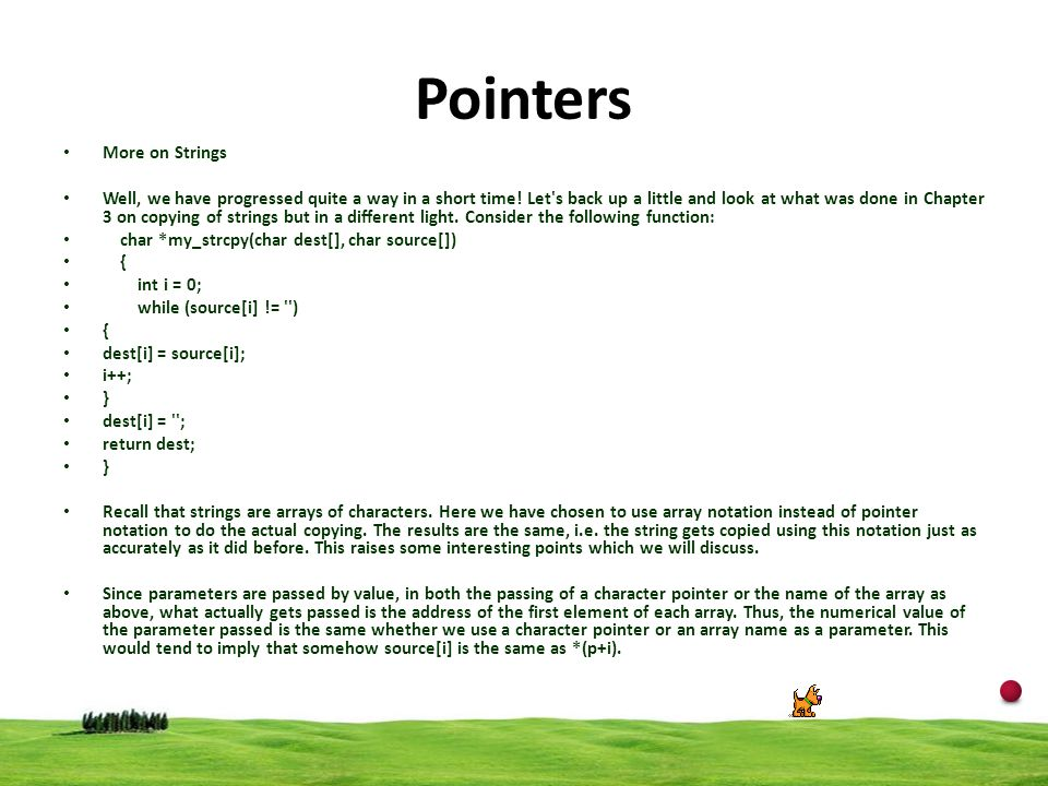 16 Pointers More on Strings Well, we have progressed quite a way in a short time! Let's back up a little and look at what was done in Chapter 3 on cop