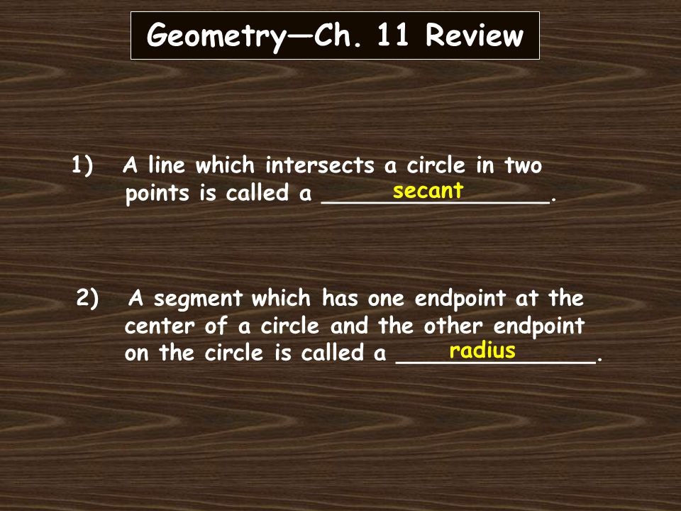 Geometry—Ch. 11 Review 14) Solve for x:. 8 x 22 15 (x)(15) = (8)(22) 15x = 176 x = 11.73