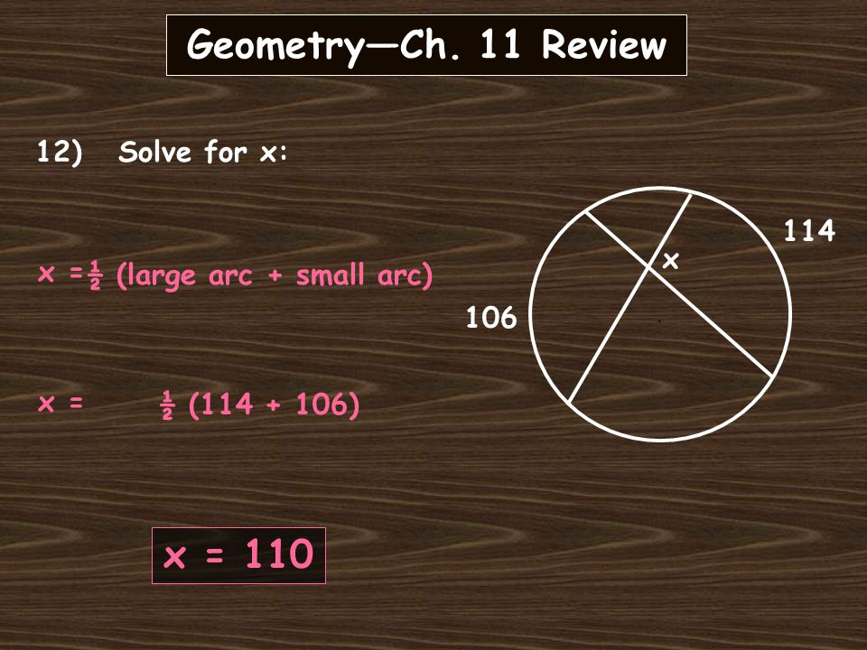Geometry—Ch. 11 Review 11) Solve for x:.