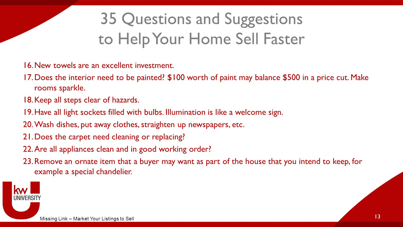 35 Questions and Suggestions to Help Your Home Sell Faster 16.New towels are an excellent investment.