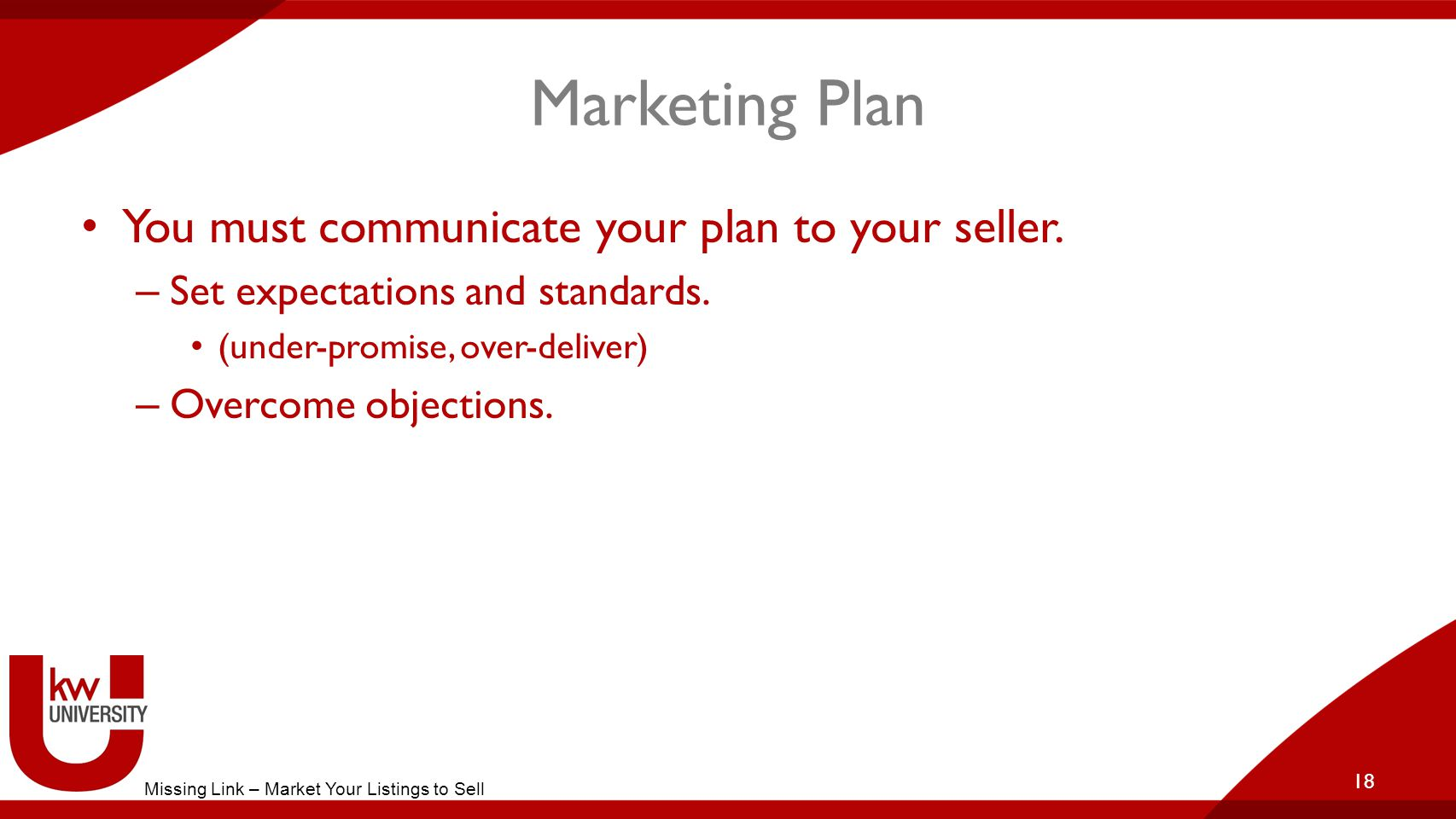 Marketing Plan You must communicate your plan to your seller.