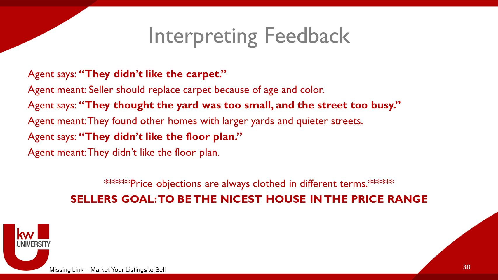 Interpreting Feedback Agent says: They didn't like the carpet. Agent meant: Seller should replace carpet because of age and color.