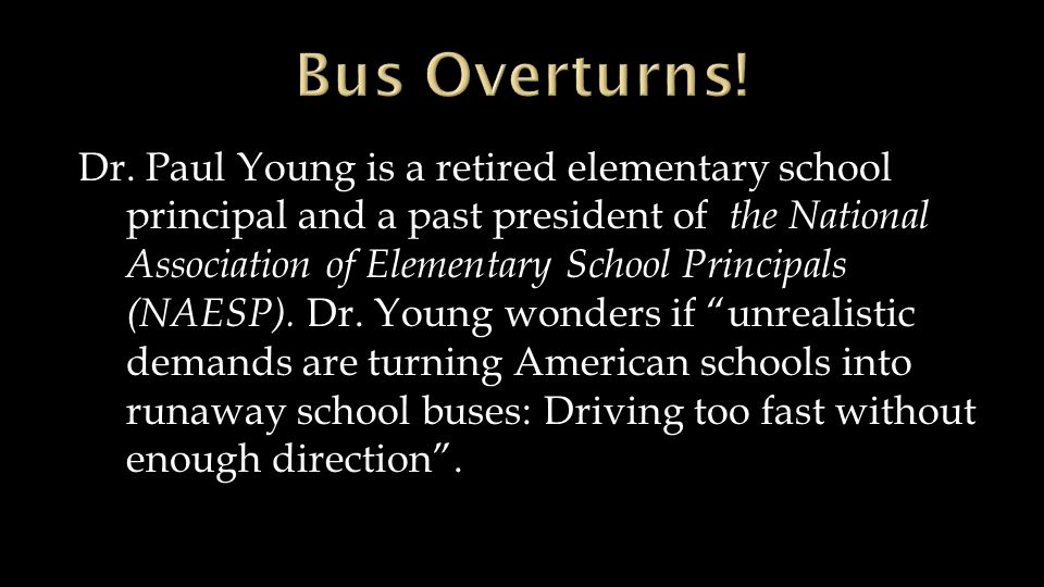 Dr. Paul Young is a retired elementary school principal and a past president of the National Association of Elementary School Principals (NAESP). Dr.
