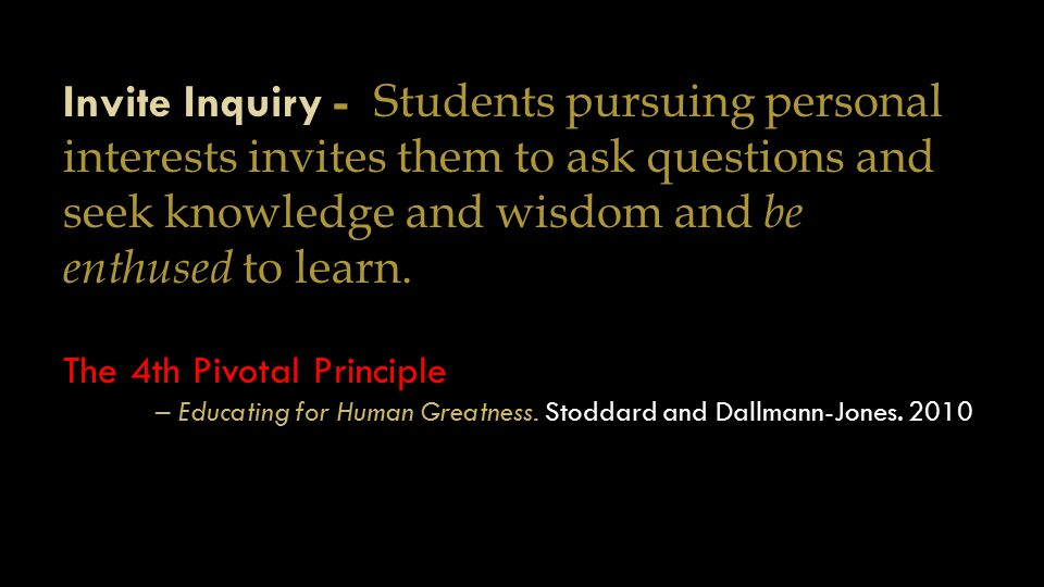 Invite Inquiry - Students pursuing personal interests invites them to ask questions and seek knowledge and wisdom and be enthused to learn. The 4th Pi