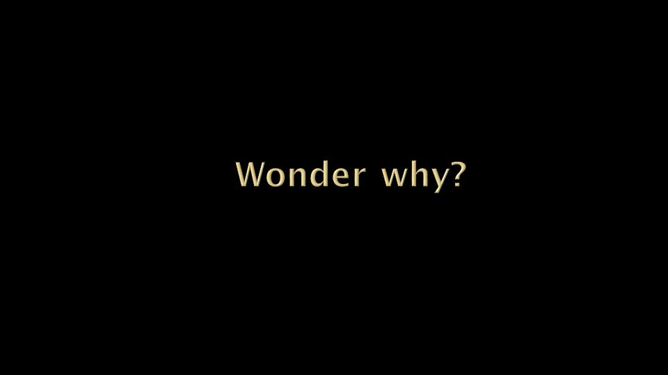 Q: Why?