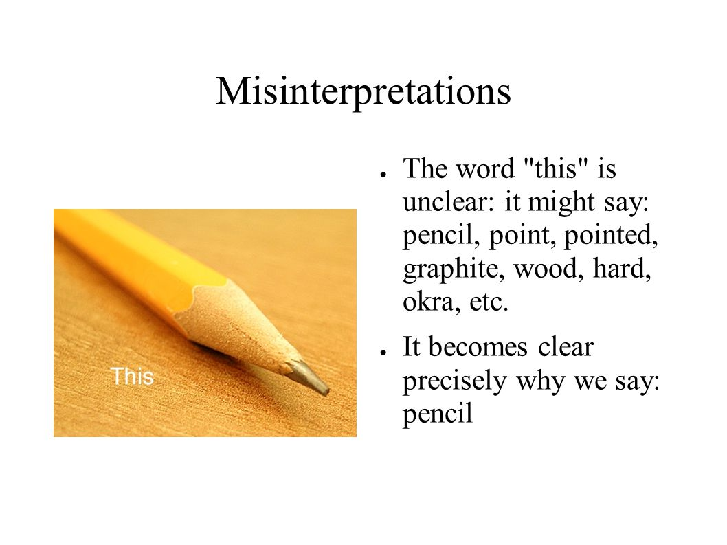 Misinterpretations ● The word