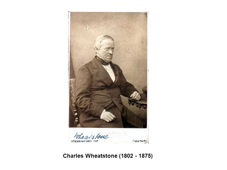 Charles Wheatstone (1802 - 1875)