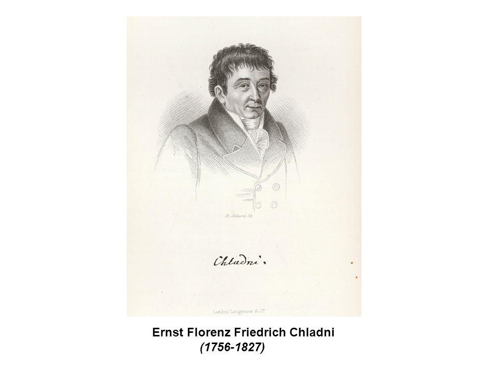 Ernst Florenz Friedrich Chladni (1756-1827)