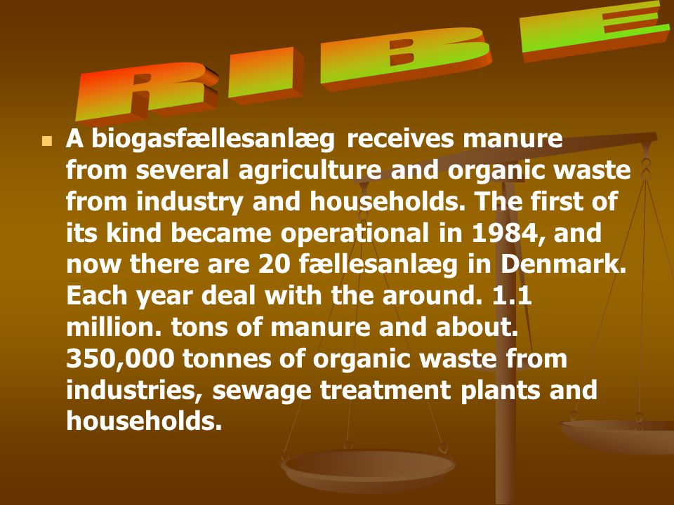 A biogasfællesanlæg receives manure from several agriculture and organic waste from industry and households. The first of its kind became operational