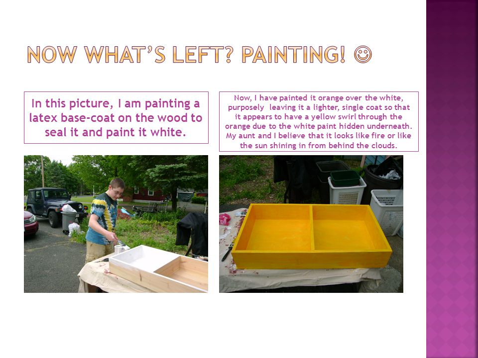 In this picture, I am painting a latex base-coat on the wood to seal it and paint it white.
