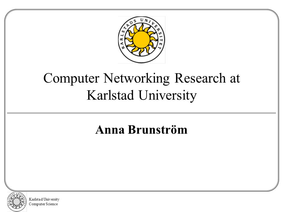 Karlstad University Computer Science PriSec: Projects cont.