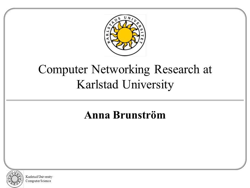 Karlstad University Computer Science Research Organization Dept.