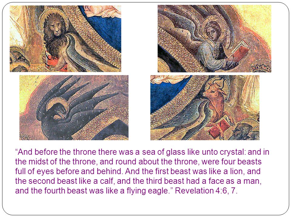 """""""And before the throne there was a sea of glass like unto crystal: and in the midst of the throne, and round about the throne, were four beasts full o"""