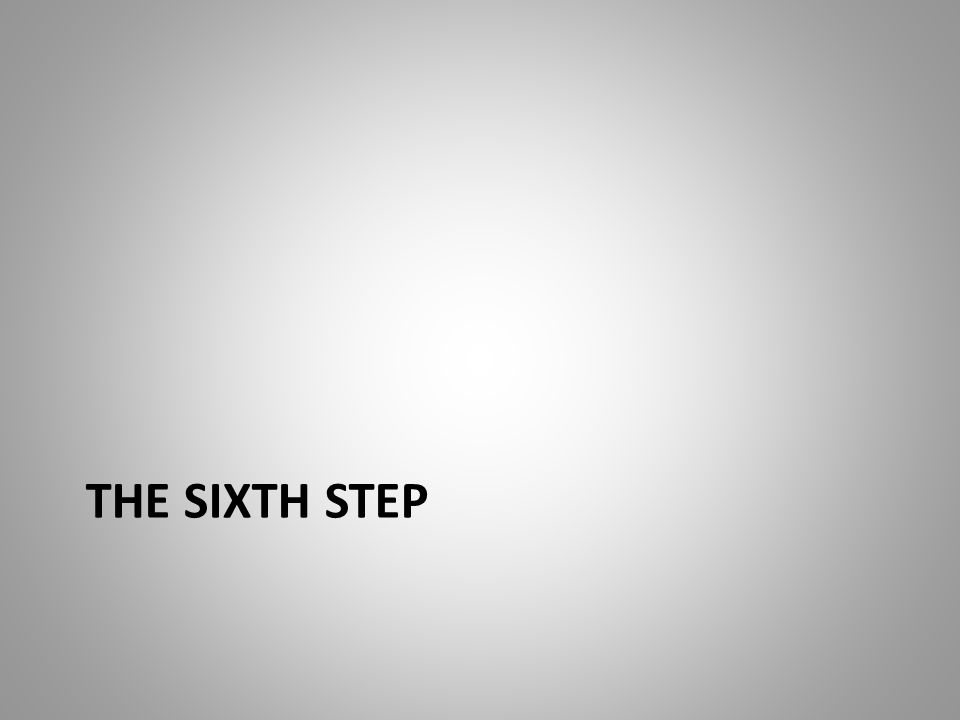 THE SIXTH STEP