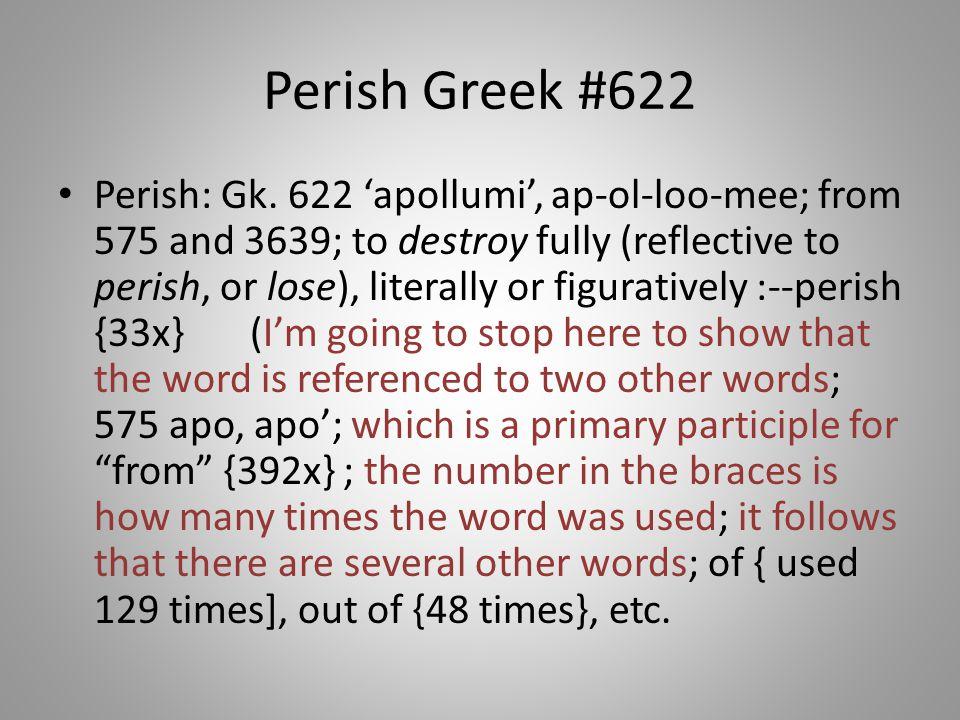 Perish Greek #622 Perish: Gk.