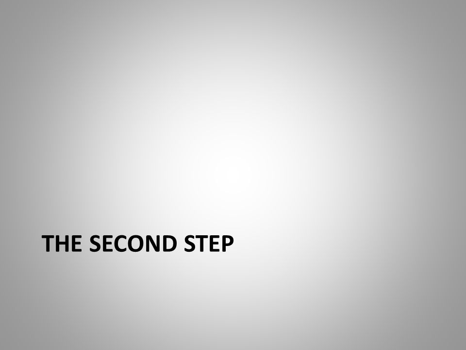 THE SECOND STEP