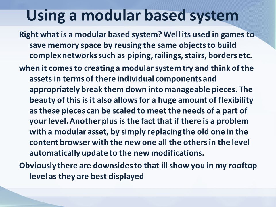 Using a modular based system Right what is a modular based system.