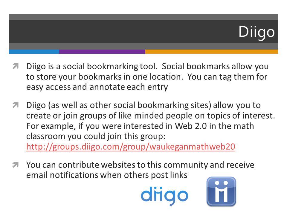 Diigo  Diigo is a social bookmarking tool.