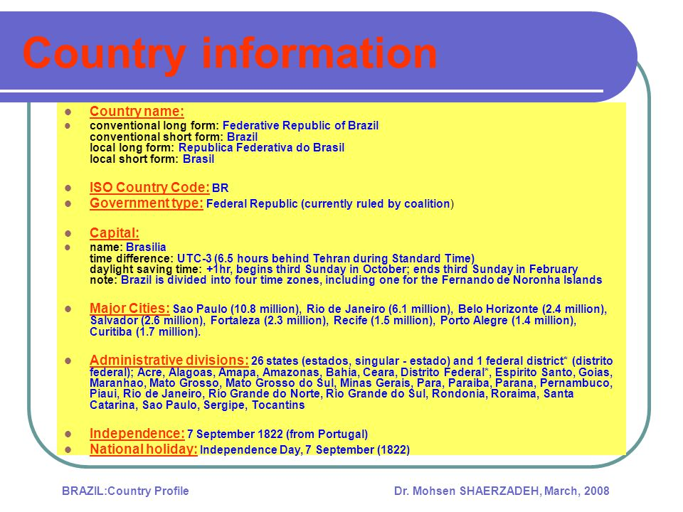 Dr.Mohsen SHAERZADEH, March, 2008BRAZIL:Country Profile THANK YOU FOR YOUR ATTENTION Dr.