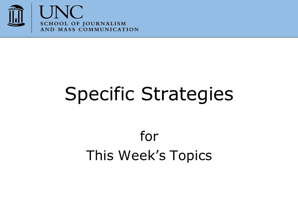 Specific Strategies for This Week's Topics
