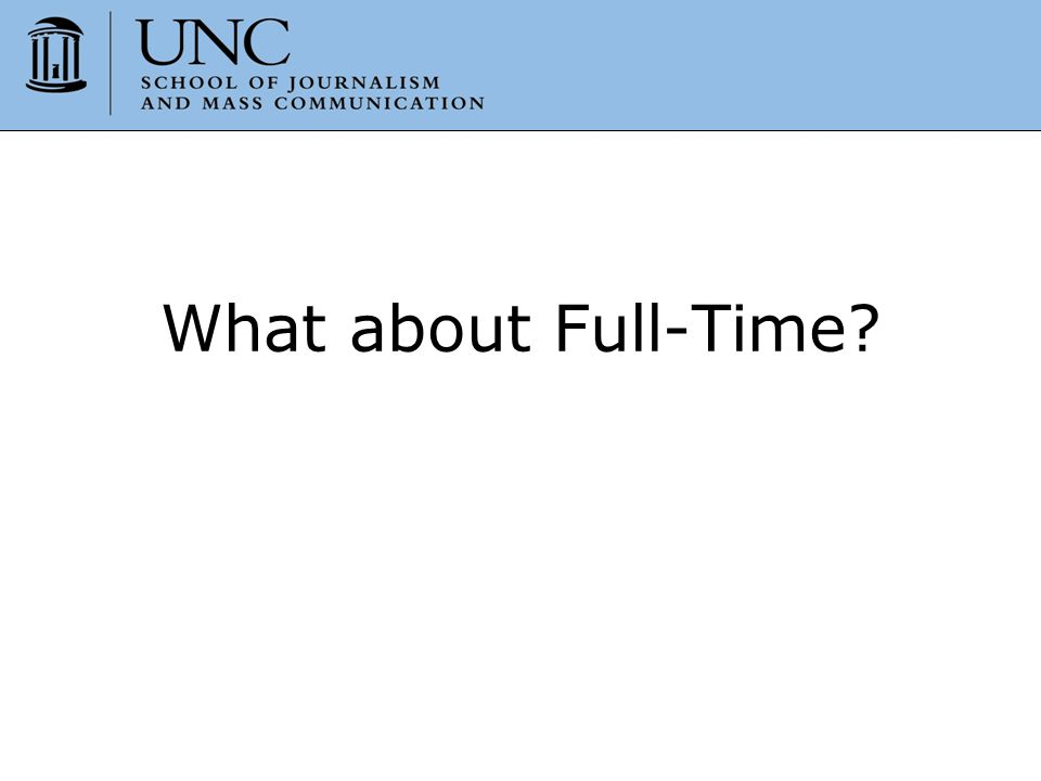 What about Full-Time?