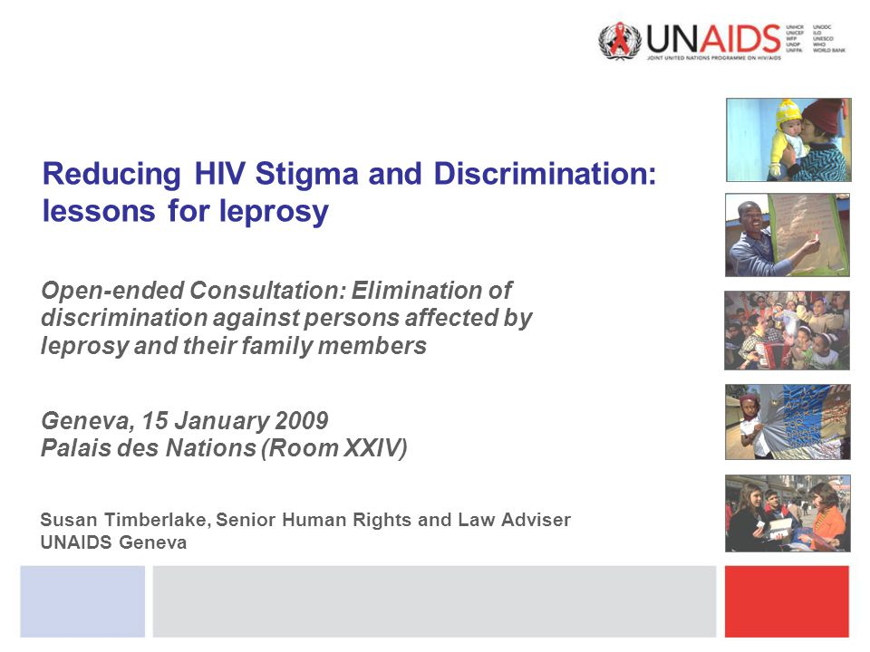 Reducing HIV Stigma and Discrimination: lessons for leprosy Open-ended Consultation: Elimination of discrimination against persons affected by leprosy