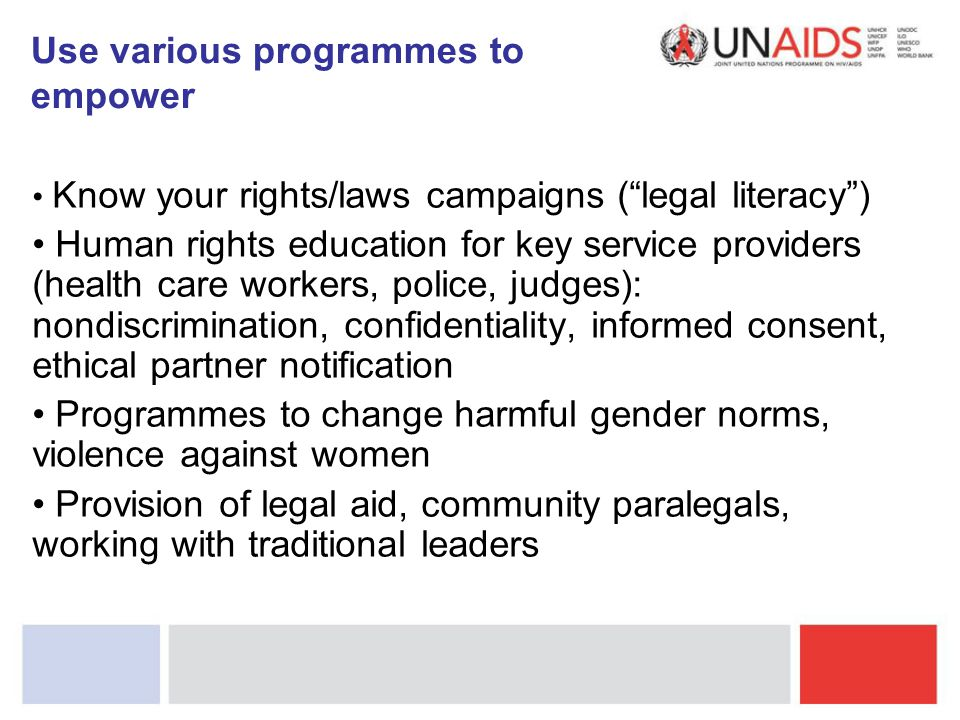 """Know your rights/laws campaigns (""""legal literacy"""") Human rights education for key service providers (health care workers, police, judges): nondiscrimi"""