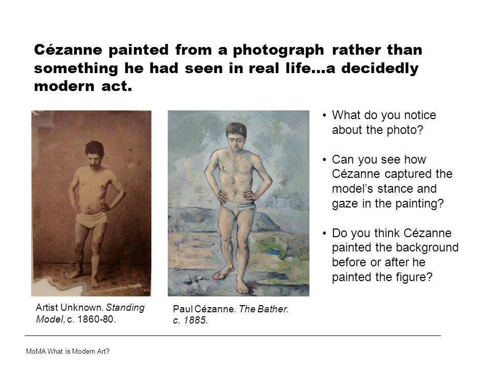 Cézanne painted from a photograph rather than something he had seen in real life…a decidedly modern act. What do you notice about the photo? Can you s