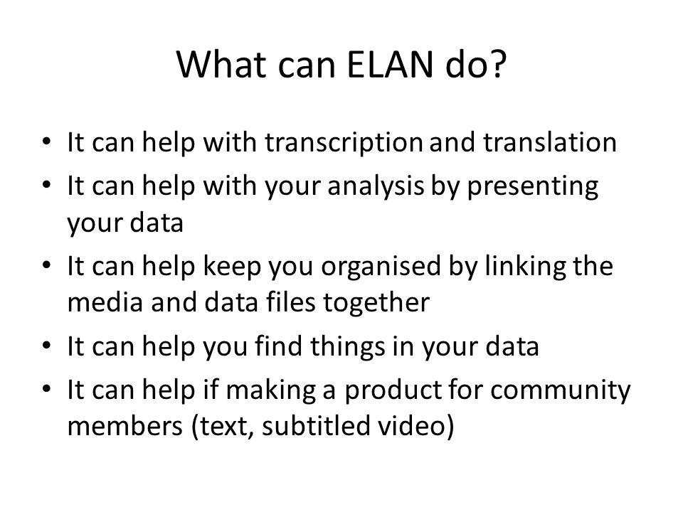 What can ELAN do.