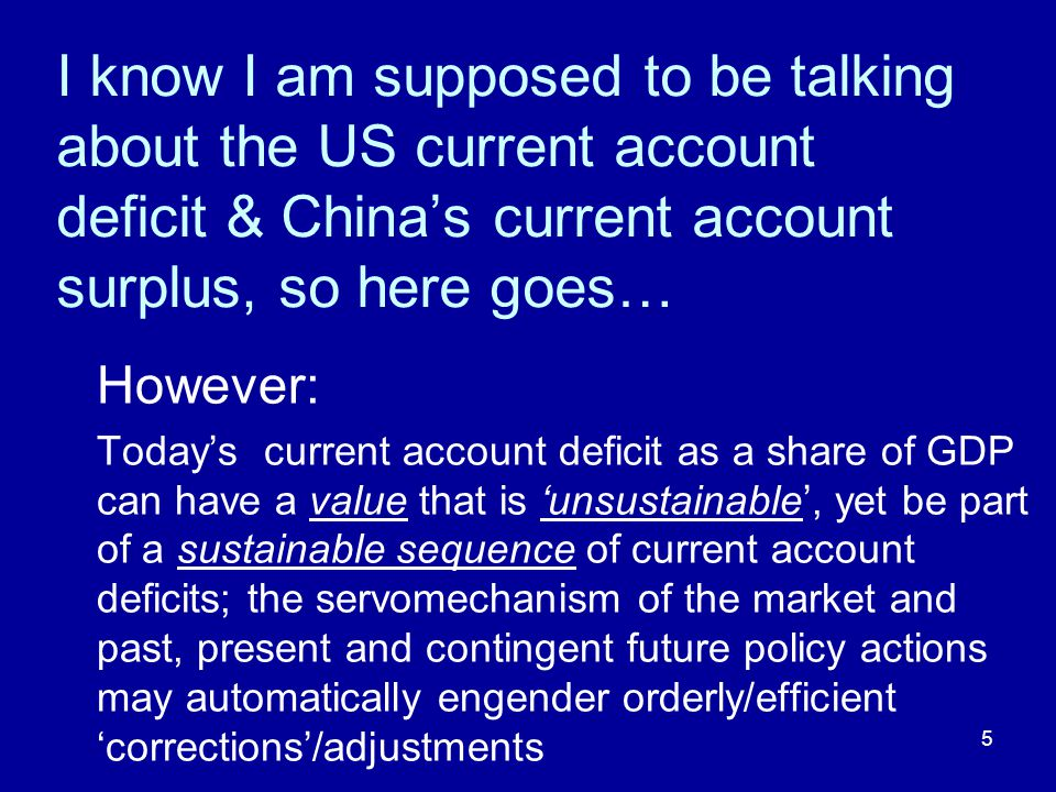 5 I know I am supposed to be talking about the US current account deficit & China's current account surplus, so here goes… However: Today's current ac