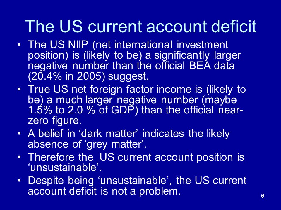 17 US Current Account Sustainability Arithmetic Some illustrative numbers: Unless we are in a Ponzi world with any country with negative NIIP will have to run a permanent primary surplus if it is to remain solvent.
