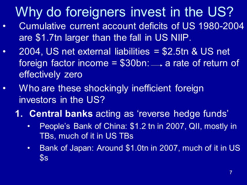 7 Why do foreigners invest in the US.